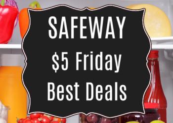 Safeway $5 Friday Only Deals