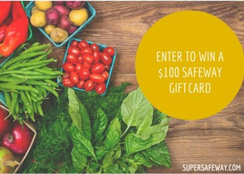 $100 Safeway Gift Card Giveaway! – CLOSED