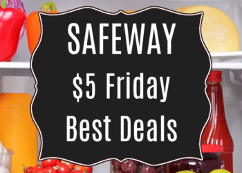 Safeway $5 Friday Deals