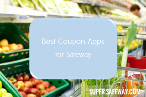 Best Coupon Apps to Use at Safeway