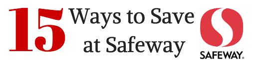 15 ways to save at Safeway