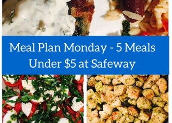 Meal Plan Monday – What to Make with What's On Sale at Safeway through 4/19