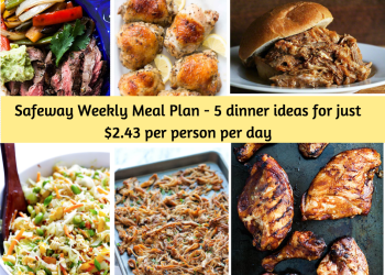 Safeway Weekly Meal Plan – What to make with what's on sale