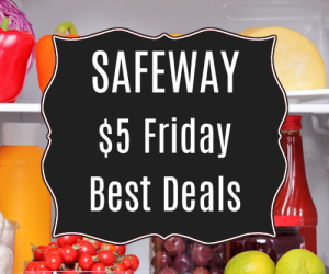 $5 Friday Sale at Safeway, Valid 6/3