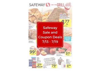 Safeway Sale and Coupon Deals 7/13 – 7/19