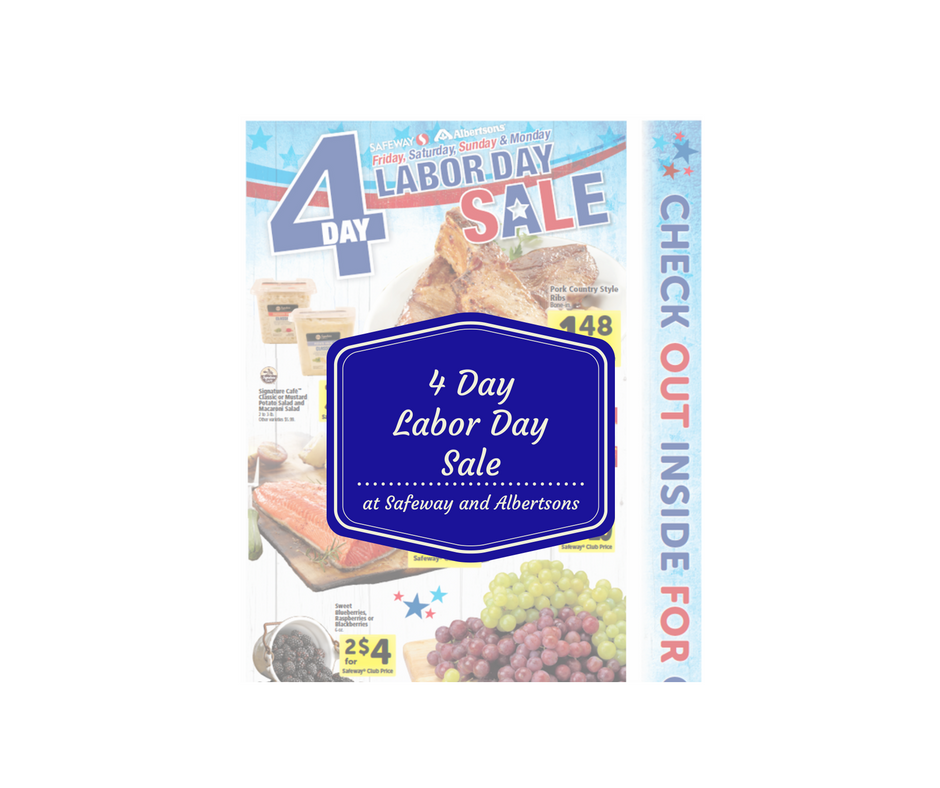 4 Day Labor Day Sale at Safeway and Albertsons Through 9/5