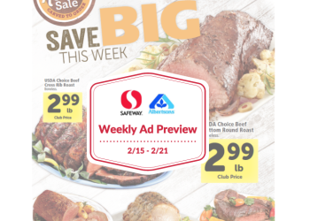 Safeway and Albertsons Ad Preview 2/15 – 2/21