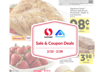 Albertsons and Safeway Sale and Coupon Deals 2/22 – 2/28