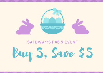 Fab 5 Mix & Match Event – Buy 5, Save $5.00 at Safeway