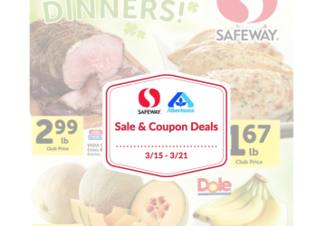 Safeway Sale and Coupon Deals 3/15 – 3/21