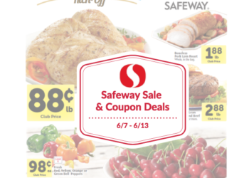 Safeway Sale and Coupon Deals 6/7 – 6/13