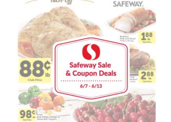Safeway Sale and Coupon Deals 6/7 – 6/13