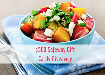 May Giveaway Enter to Win $500 in Safeway Gift Cards