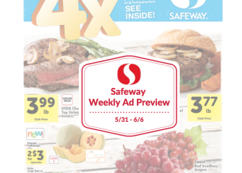 Safeway Weekly Ad Preview 5/31 – 6/6