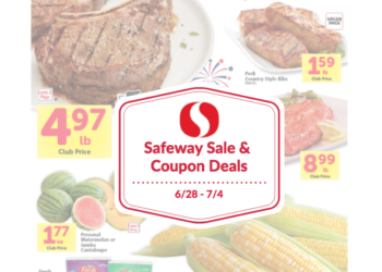 Safeway Sale and Coupon Deals June 27th – July 4th