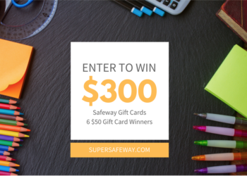 $300 Safeway Gift Card Giveaway