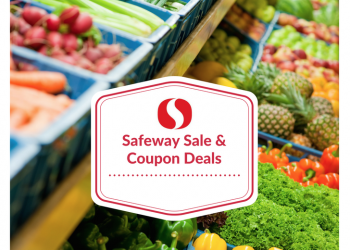 Safeway Weekly Ad Preview and Sale and Coupon Deals April 4th – 10th