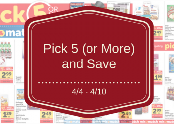 NEW Safeway Pick 5 (or More) and Save Sale, April 4th – 10th