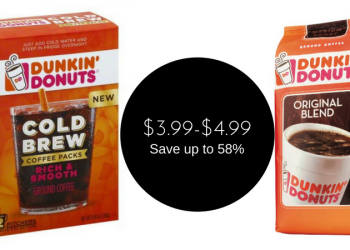 Dunkin' Donuts Coupons – $3.99 for Cold Brew or $4.99 for Coffee