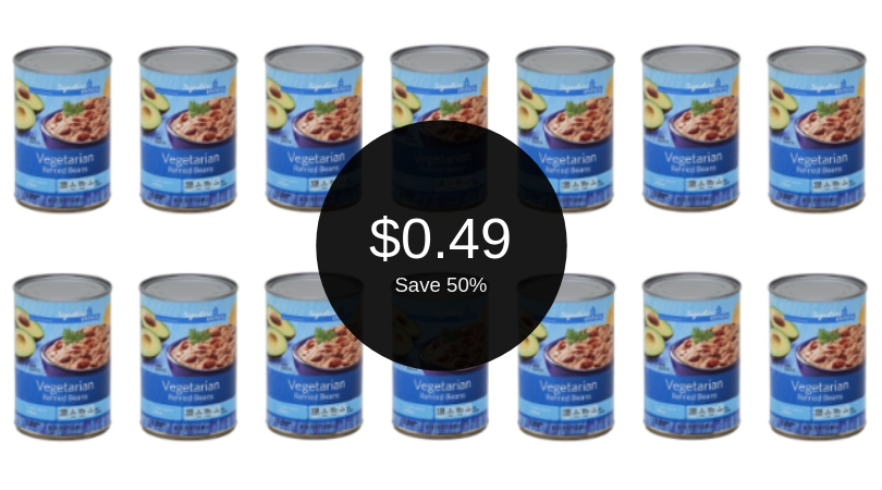 Signature SELECT or Signature Kitchens Refried Beans = $0.49 Each