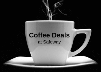 HOT Coffee Sale at Safeway | McCafe, Starbucks, Maxwell House, Gevalia, and More