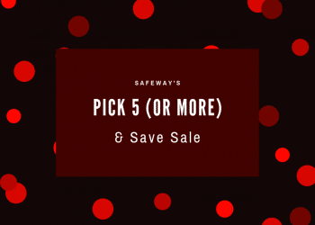 Safeway Pick 5 (or More) & Save Sale | Save on Snacks, Dairy, Produce, Drinks, & More