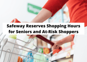 Safeway Announces Dedicated Shopping Hours for Seniors and At-Risk Individuals