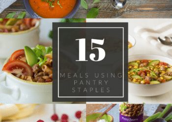 15 Meals You Can Make Using Pantry Staples