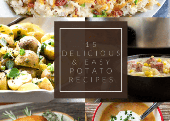 15 Easy Potato Recipes – How to Cook Potatoes
