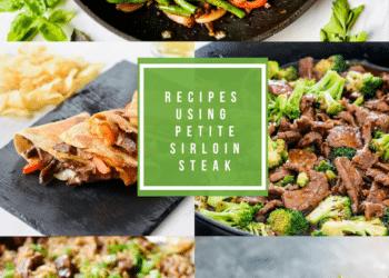 12 Recipes Using Petite Sirloin Steak